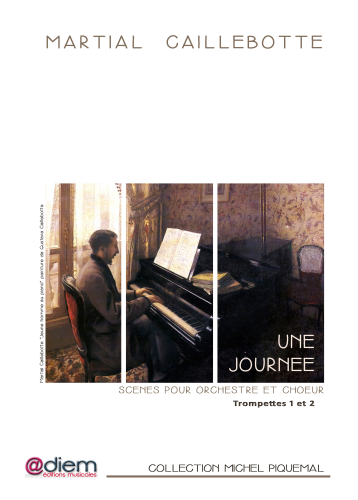 CAILLEBOTTE  - UNE JOURNEE - Orchestra parts