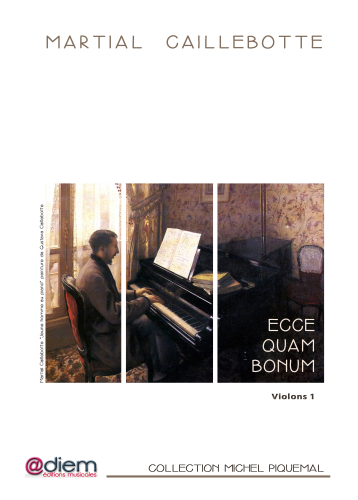 CAILLEBOTTE  -ECCE QUAM BONUM -  for strings and organ